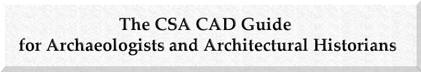 The CSA CAD Guide for Archaeologists and Architectural Historians